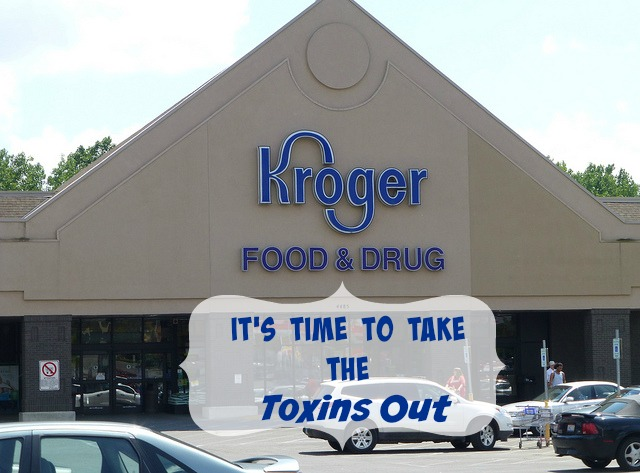 Hey Kroger: It's Time to Take the Toxins Out