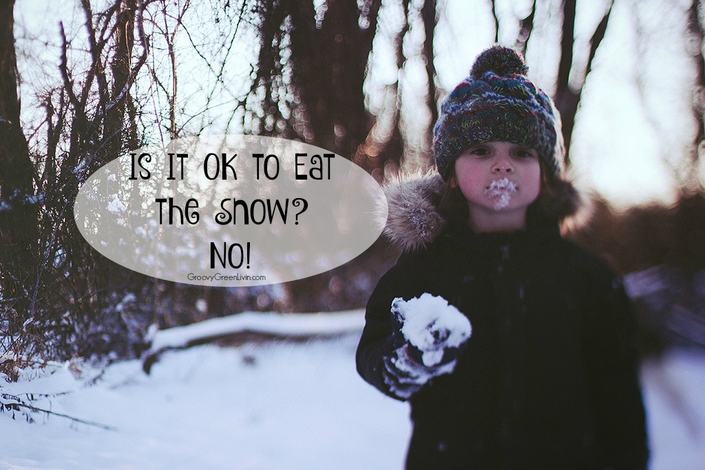 Is It OK to Eat the Snow? No!