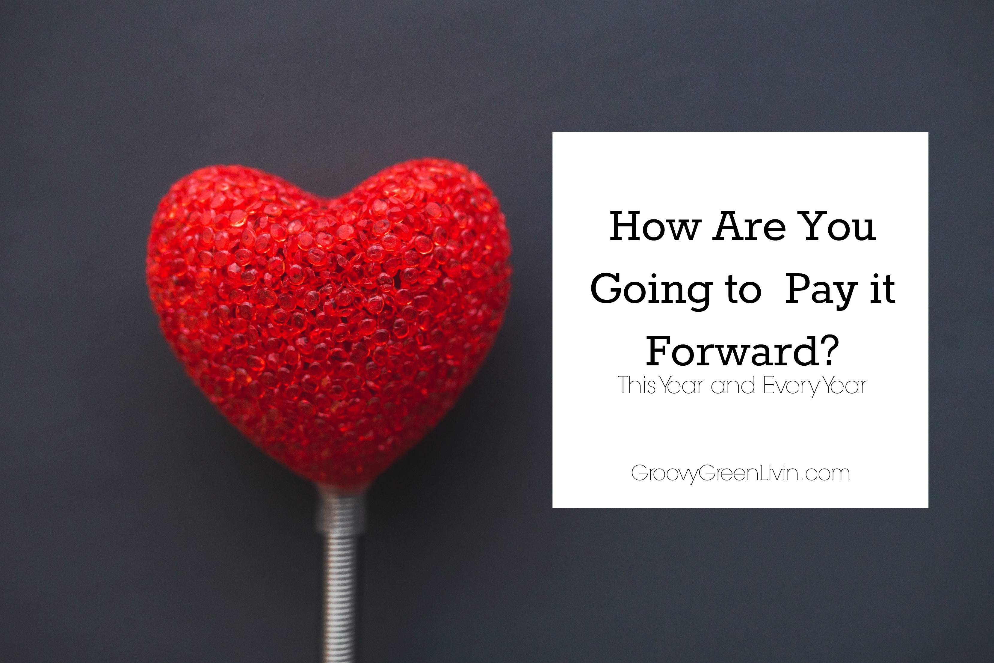 How Are You Going to Pay it Forward This Year?